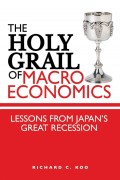 The Holy Grail of Macroeconomics. Lessons from Japan's Great Recession