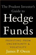 The Prudent Investor's Guide to Hedge Funds. Profiting from Uncertainty and Volatility