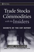 Trade Stocks and Commodities with the Insiders. Secrets of the COT Report