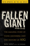 Fallen Giant. The Amazing Story of Hank Greenberg and the History of AIG