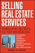 Selling Real Estate Services. Third-Level Secrets of Top Producers