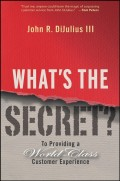 What's the Secret?. To Providing a World-Class Customer Experience