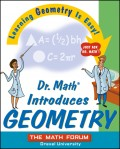 Dr. Math Introduces Geometry. Learning Geometry is Easy! Just ask Dr. Math!