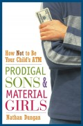 Prodigal Sons and Material Girls. How Not to Be Your Child's ATM