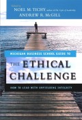 The Ethical Challenge. How to Lead with Unyielding Integrity