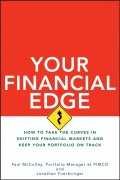 Your Financial Edge. How to Take the Curves in Shifting Financial Markets and Keep Your Portfolio on Track