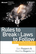 Rules to Break and Laws to Follow. How Your Business Can Beat the Crisis of Short-Termism