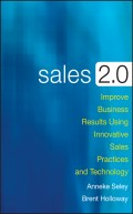 Sales 2.0. Improve Business Results Using Innovative Sales Practices and Technology