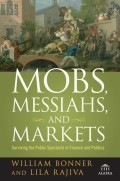 Mobs, Messiahs, and Markets. Surviving the Public Spectacle in Finance and Politics