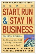 How to Start, Run, and Stay in Business. The Nuts-and-Bolts Guide to Turning Your Business Dream Into a Reality
