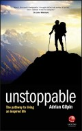 Unstoppable. The pathway to living an inspired life