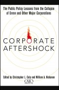 Corporate Aftershock. The Public Policy Lessons from the Collapse of Enron and Other Major Corporations