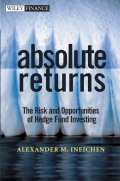 Absolute Returns. The Risk and Opportunities of Hedge Fund Investing