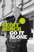 Go It Alone. The Streetwise Secrets of Self Employment