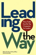 Leading the Way. Three Truths from the Top Companies for Leaders