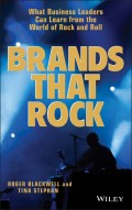 Brands That Rock. What Business Leaders Can Learn from the World of Rock and Roll