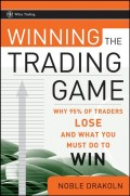 Winning the Trading Game. Why 95% of Traders Lose and What You Must Do To Win