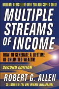 Multiple Streams of Income. How to Generate a Lifetime of Unlimited Wealth