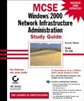 MCSE Windows 2000 Network Infrastructure Administration Study Guide. Exam 70-216