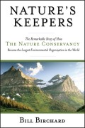 Nature's Keepers. The Remarkable Story of How the Nature Conservancy Became the Largest Environmental Group in the World