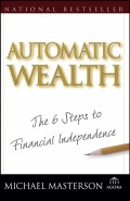 Automatic Wealth. The Six Steps to Financial Independence