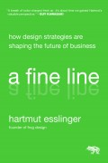 A Fine Line. How Design Strategies Are Shaping the Future of Business