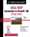 OCA / OCP: Introduction to Oracle9i SQL Study Guide. Exam 1Z0-007
