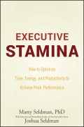 Executive Stamina. How to Optimize Time, Energy, and Productivity to Achieve Peak Performance