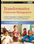 Transformative Classroom Management. Positive Strategies to Engage All Students and Promote a Psychology of Success