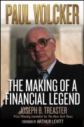 Paul Volcker. The Making of a Financial Legend