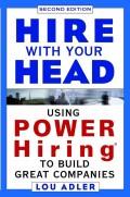 Hire With Your Head. Using POWER Hiring to Build Great Companies
