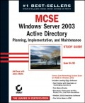 MCSE Windows Server 2003 Active Directory Planning Implementation, and Maintenance Study Guide. Exam 70-294