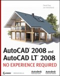 AutoCAD 2008 and AutoCAD LT 2008. No Experience Required
