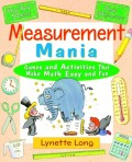 Measurement Mania. Games and Activities That Make Math Easy and Fun