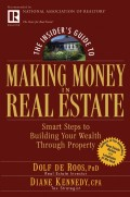 The Insider's Guide to Making Money in Real Estate. Smart Steps to Building Your Wealth Through Property
