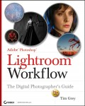 Adobe Photoshop Lightroom Workflow. The Digital Photographer's Guide