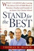 Stand for the Best. What I Learned after Leaving My Job as CEO of H&R Block to Become a Teacher and Founder of an Inner-City Charter School