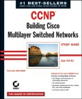 CCNP: Building Cisco MultiLayer Switched Networks Study Guide. Exam 642-811