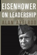 Eisenhower on Leadership. Ike's Enduring Lessons in Total Victory Management
