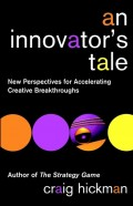 An Innovator's Tale. New Perspectives for Accelerating Creative Breakthroughs