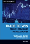 Trade to Win. Proven Strategies to Make Money