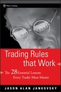 Trading Rules that Work. The 28 Essential Lessons Every Trader Must Master