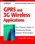 GPRS and 3G Wireless Applications. Professional Developer's Guide