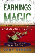 Earnings Magic and the Unbalance Sheet. The Search for Financial Reality