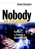 Nobody in Charge. Essays on the Future of Leadership