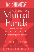 Morningstar Guide to Mutual Funds. Five-Star Strategies for Success