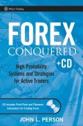 Forex Conquered. High Probability Systems and Strategies for Active Traders