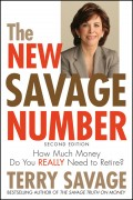 The New Savage Number. How Much Money Do You Really Need to Retire?