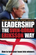 Leadership the Sven-Göran Eriksson Way. How to Turn Your Team Into Winners
