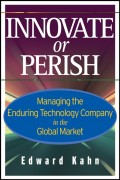 Innovate or Perish. Managing the Enduring Technology Company in the Global Market